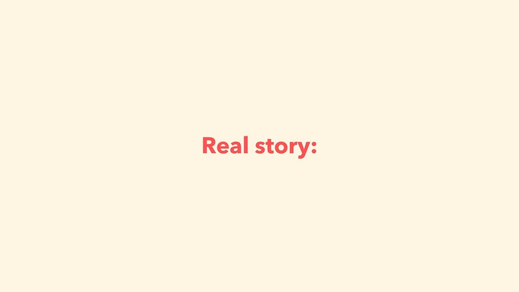 Real story: