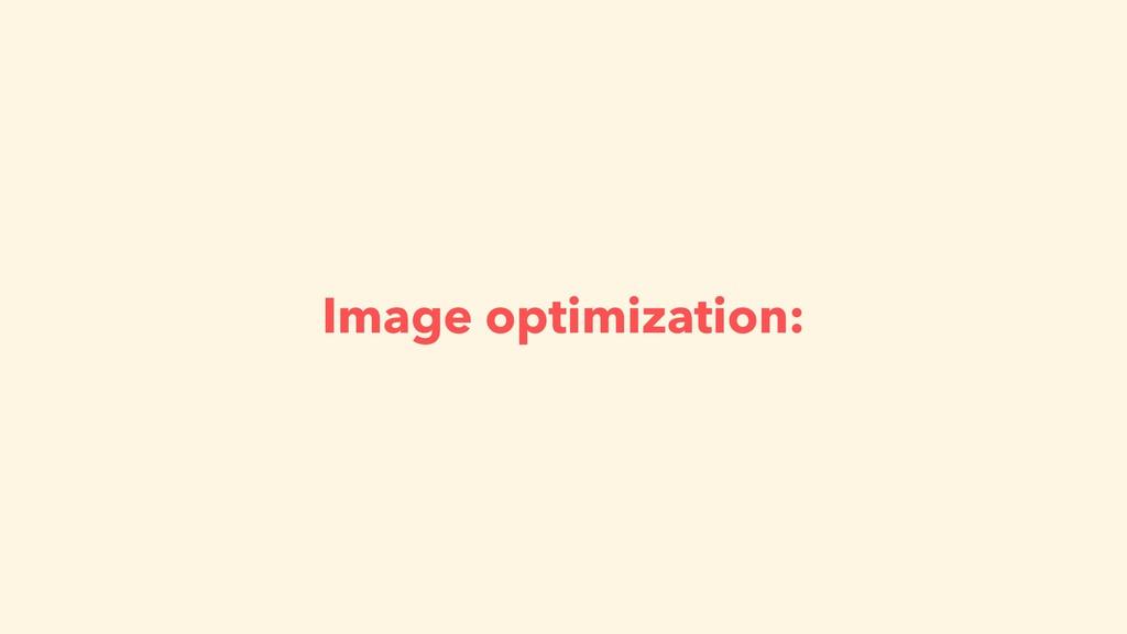 Image optimization: