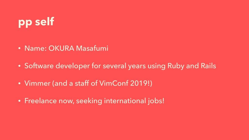 pp self • Name: OKURA Masafumi • Software devel...