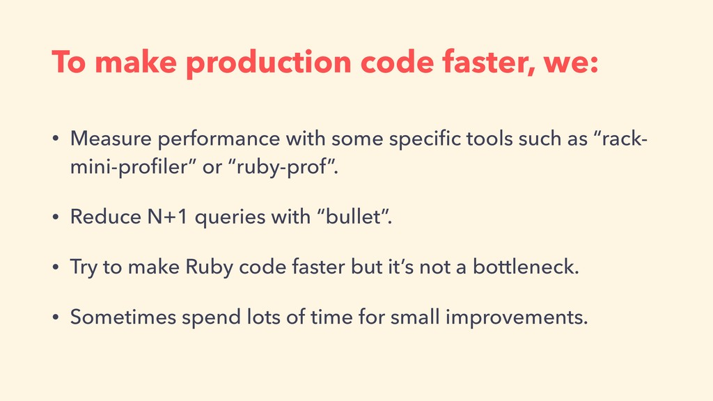 To make production code faster, we: • Measure p...
