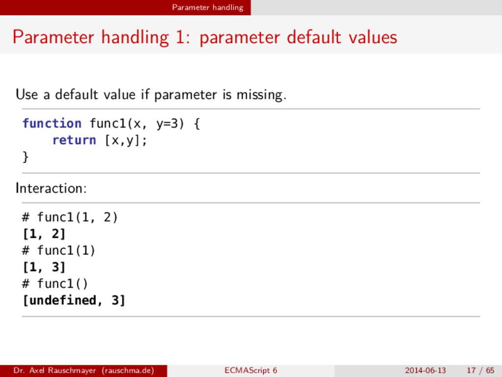 Parameter handling Parameter handling 1: parame...