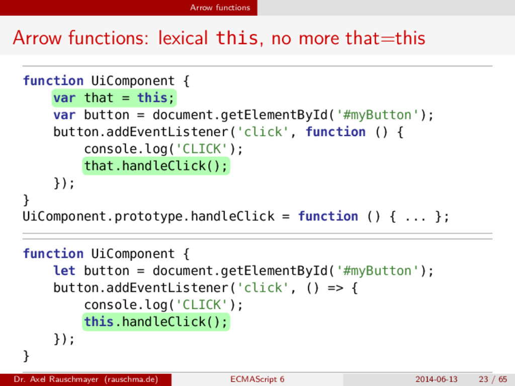 Arrow functions Arrow functions: lexical this, ...