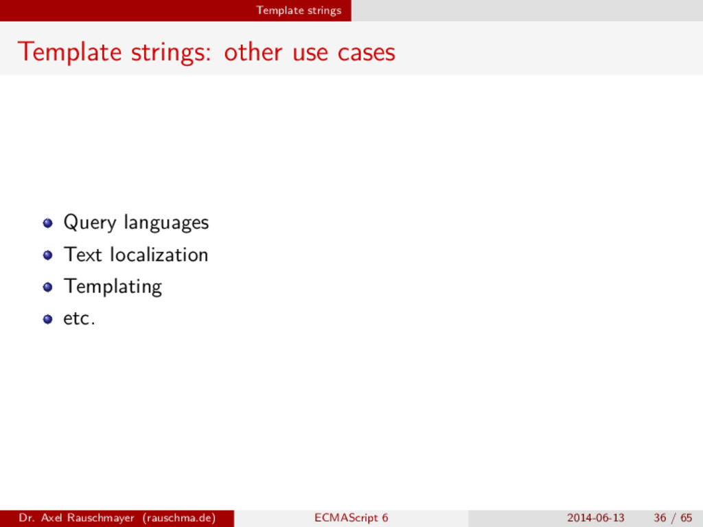 Template strings Template strings: other use ca...