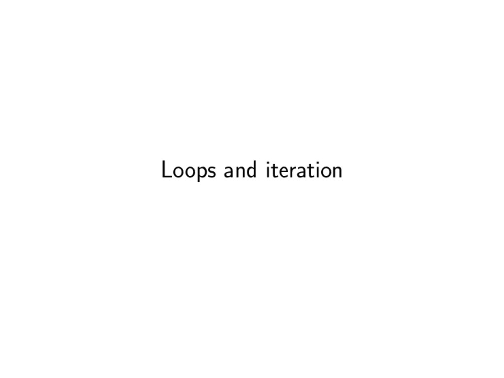 Loops and iteration