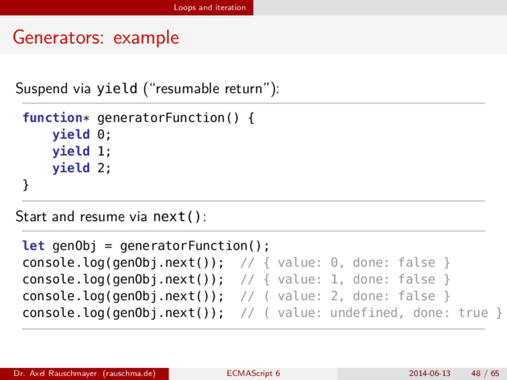 Loops and iteration Generators: example Suspend...