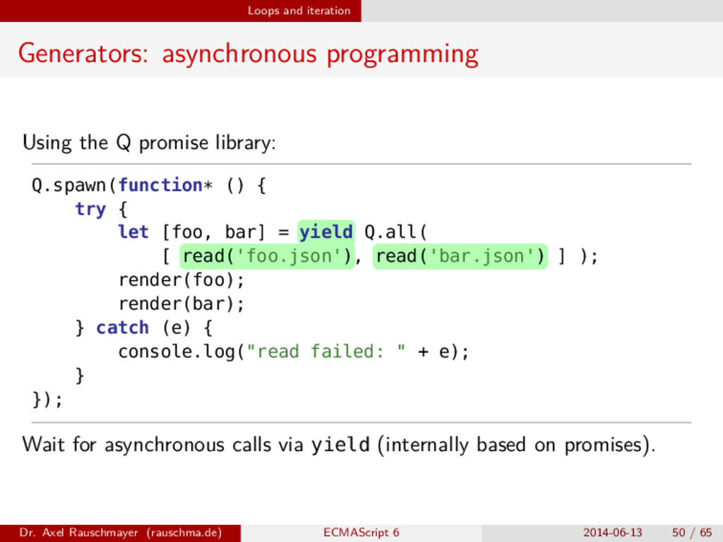 Loops and iteration Generators: asynchronous pr...