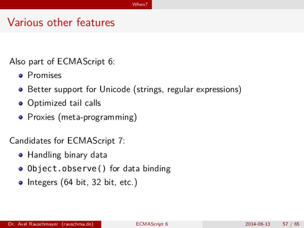 When? Various other features Also part of ECMAS...