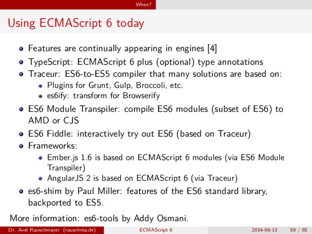 When? Using ECMAScript 6 today Features are con...