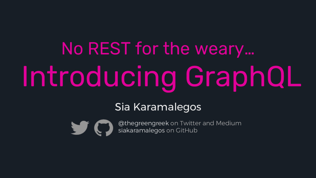 No REST for the weary… Introducing GraphQL Sia ...