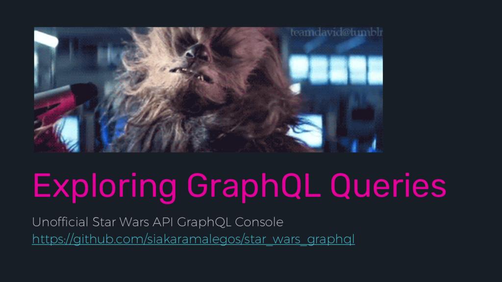 Exploring GraphQL Queries Unofficial Star Wars ...