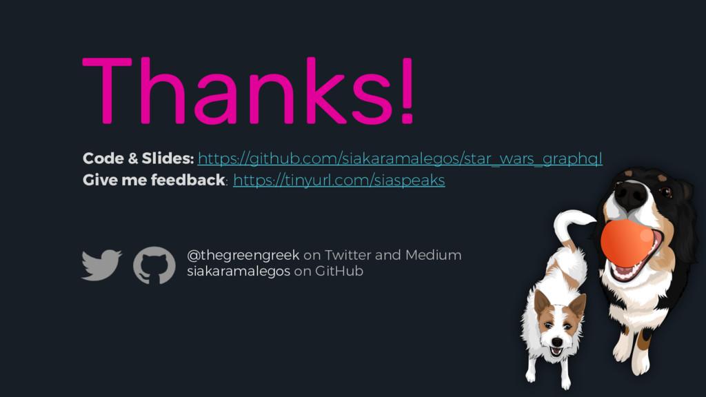 Thanks! Code & Slides: https://github.com/siaka...