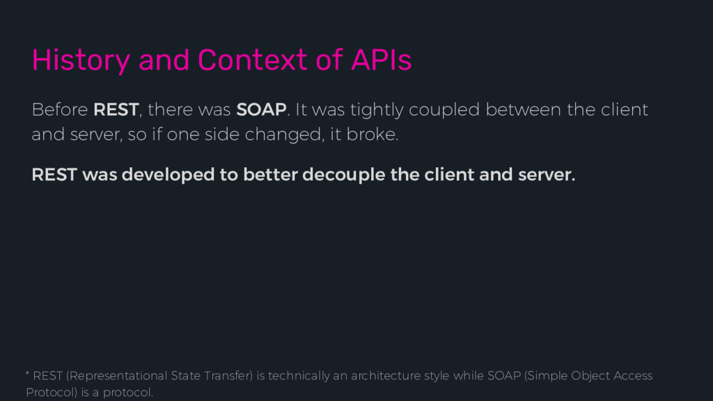 History and Context of APIs Before REST, there ...