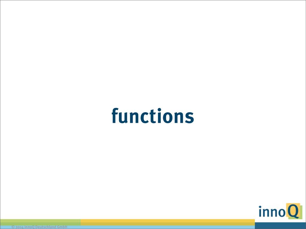 © 2014 innoQ Deutschland GmbH functions