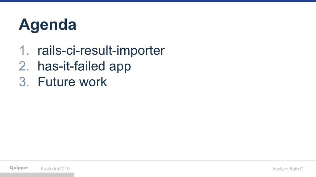 #railsdm2019 Analyze Rails CI Agenda 1. rails-c...