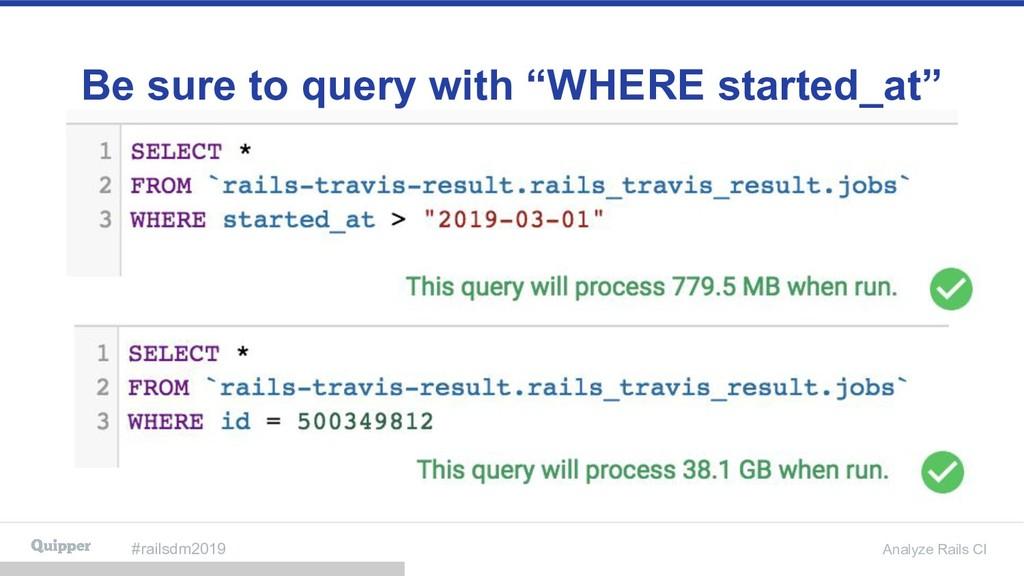 #railsdm2019 Analyze Rails CI Be sure to query ...