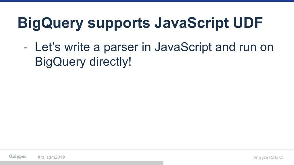 #railsdm2019 Analyze Rails CI BigQuery supports...
