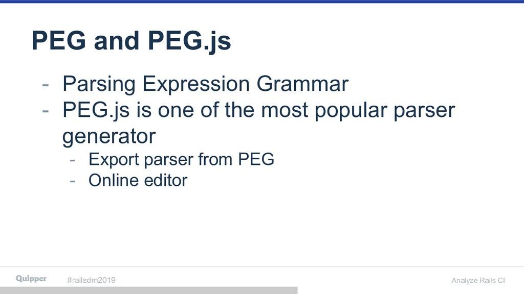 #railsdm2019 Analyze Rails CI PEG and PEG.js - ...