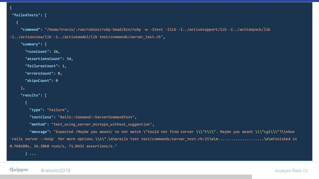 "#railsdm2019 Analyze Rails CI { ""failedTests"": ..."