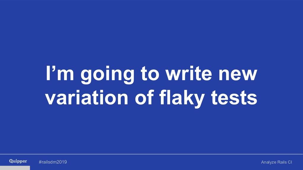 #railsdm2019 Analyze Rails CI I'm going to writ...