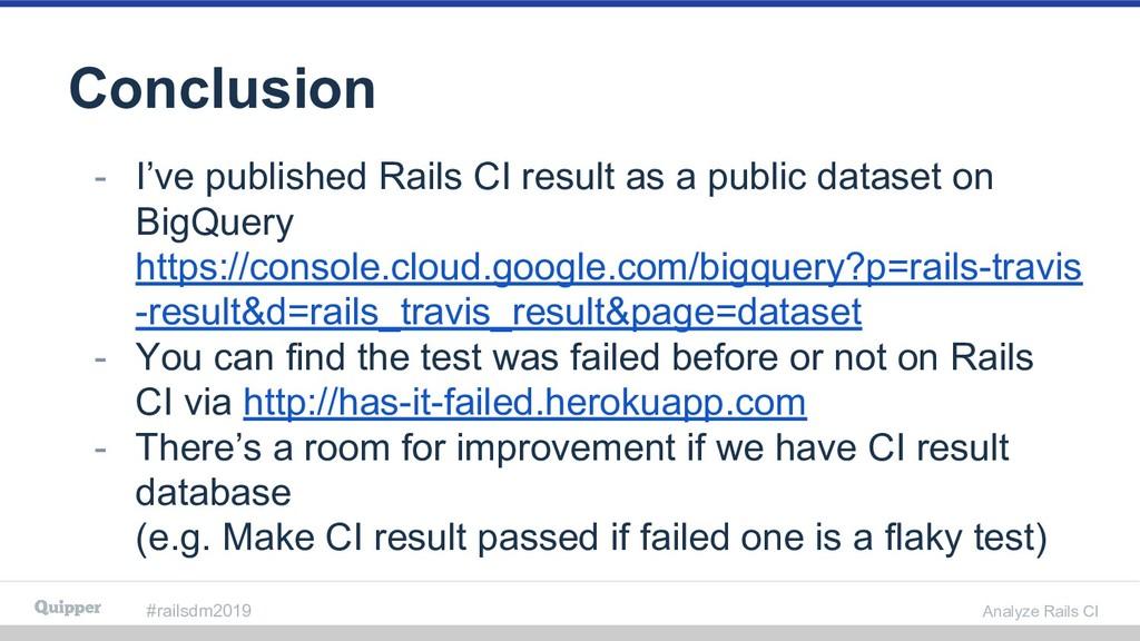 #railsdm2019 Analyze Rails CI Conclusion - I've...