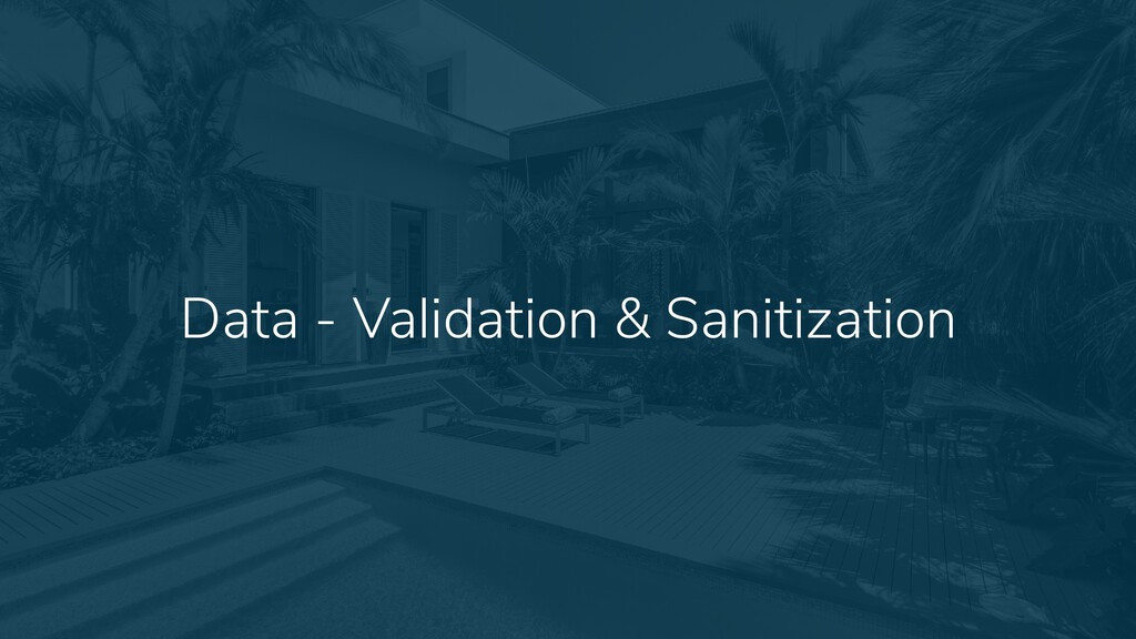 25 Data - Validation & Sanitization