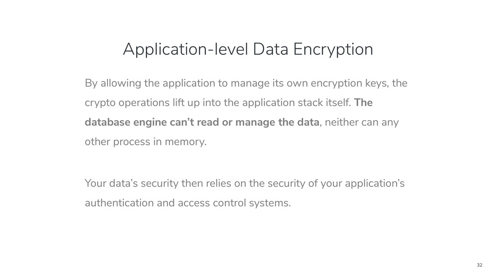32 Application-level Data Encryption By allowin...
