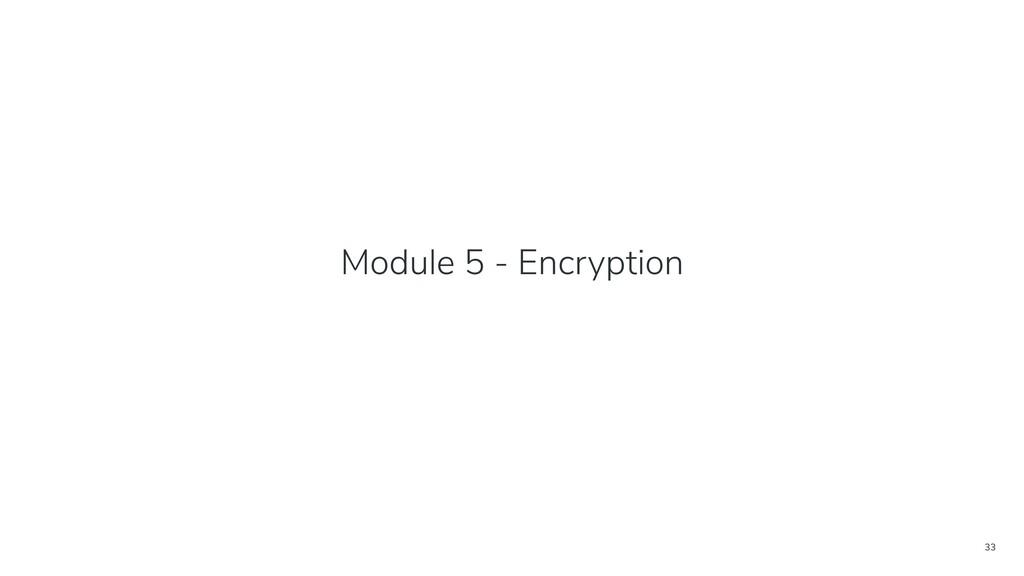 33 Module 5 - Encryption