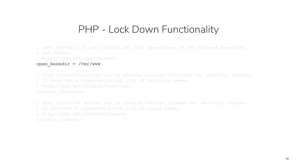 40 PHP - Lock Down Functionality ; open_basedir...