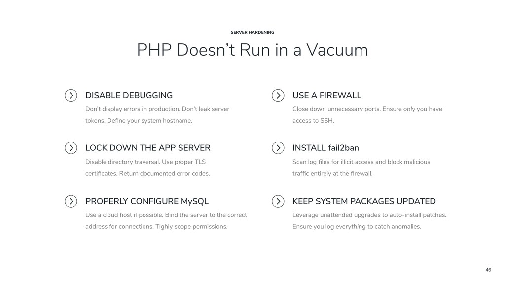 46 PHP Doesn't Run in a Vacuum SERVER HARDENING...