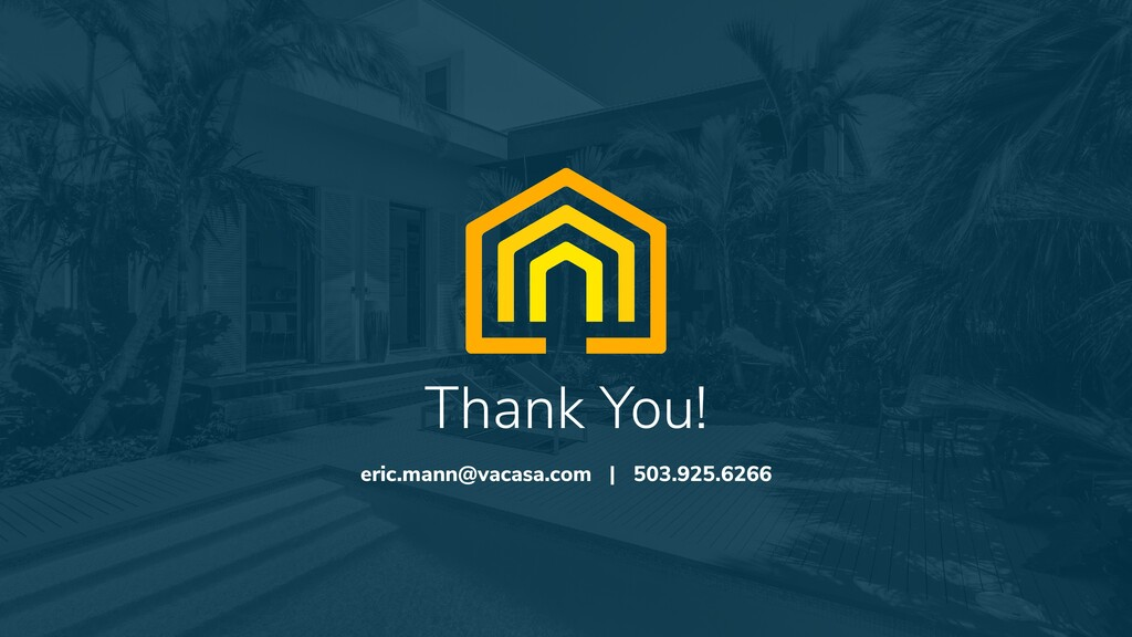 50 Thank You! eric.mann@vacasa.com | 503.925.62...