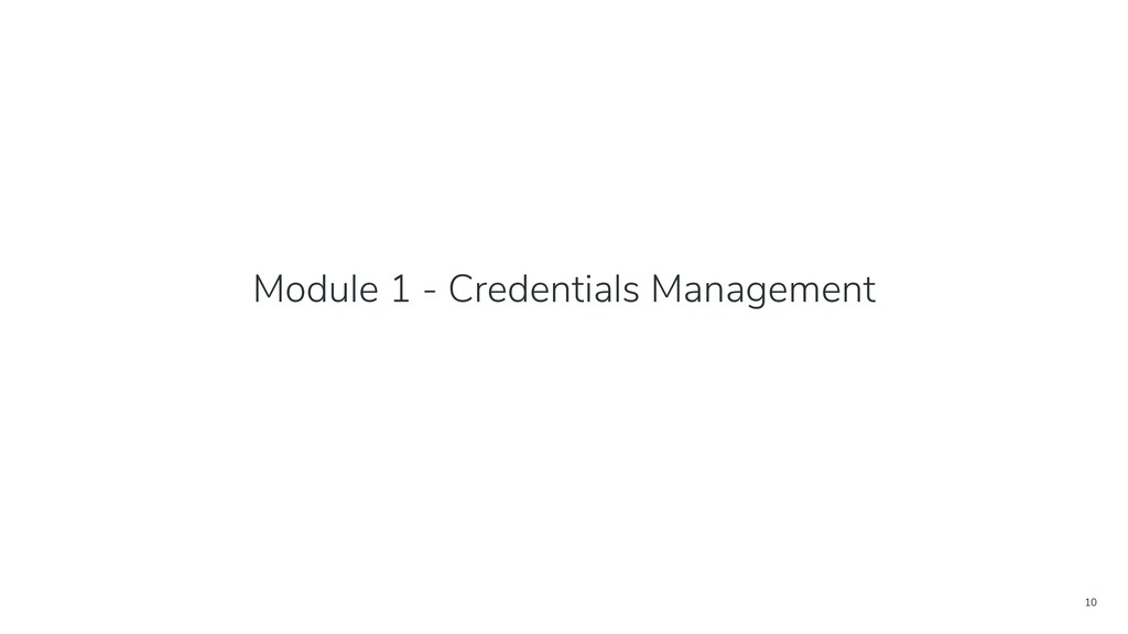 10 Module 1 - Credentials Management