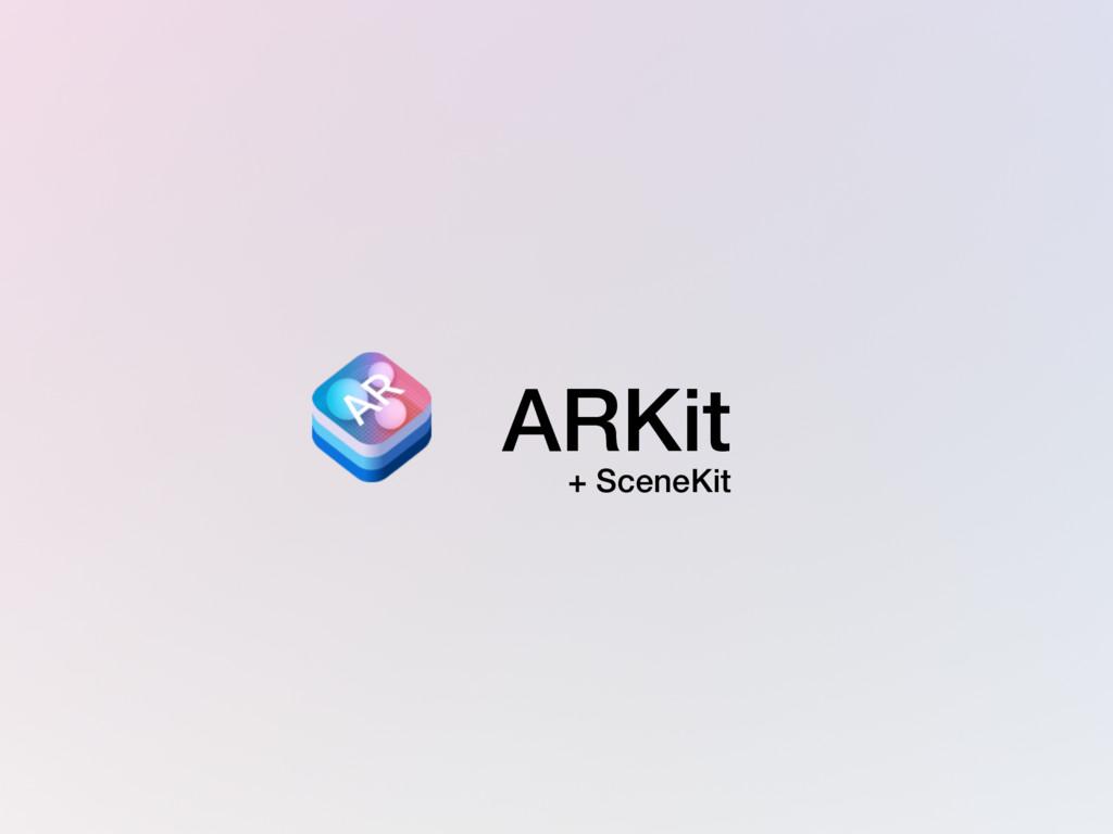 ARKit + SceneKit