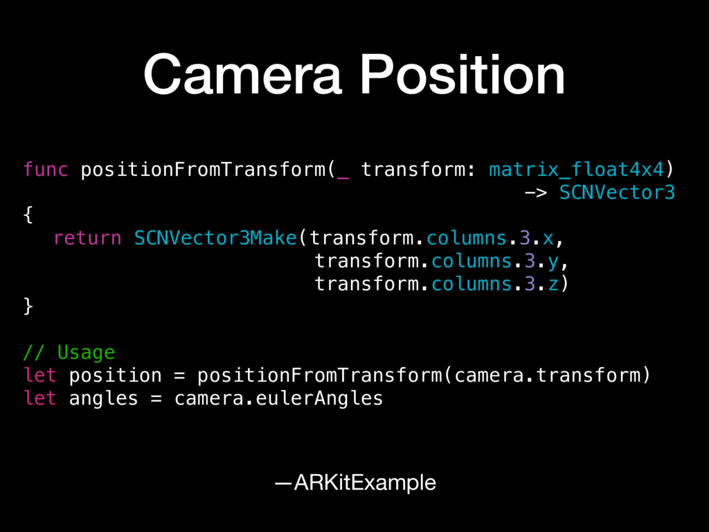 Camera Position —ARKitExample func positionFrom...