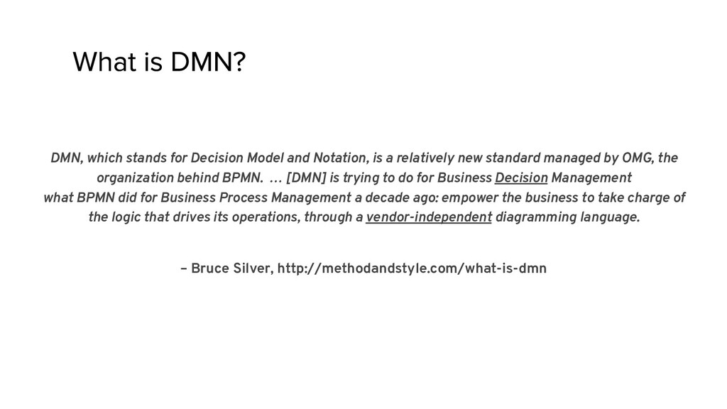 DMN, which stands for Decision Model and Notati...
