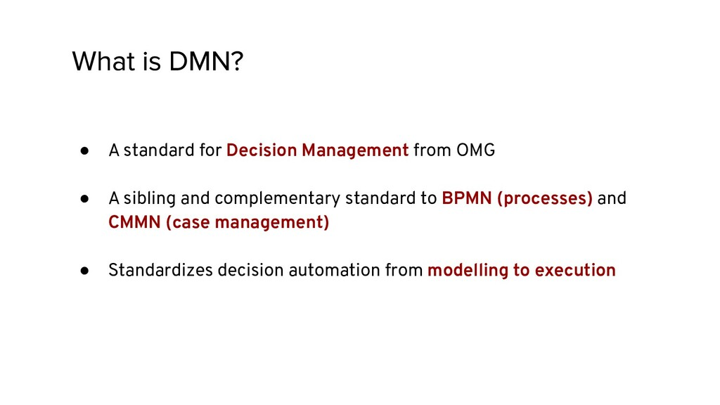 ● A standard for Decision Management from OMG ●...