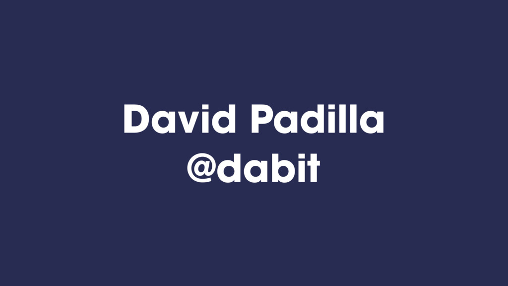 David Padilla @dabit