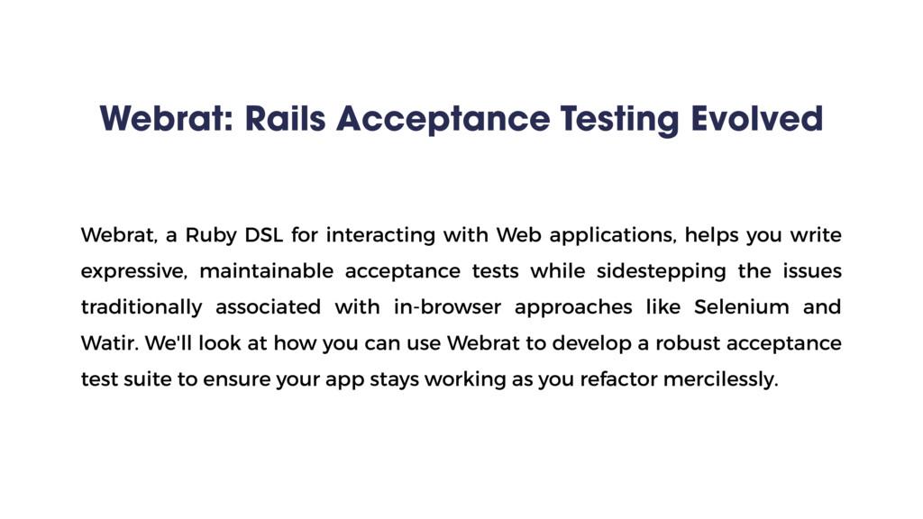 Webrat: Rails Acceptance Testing Evolved Webrat...