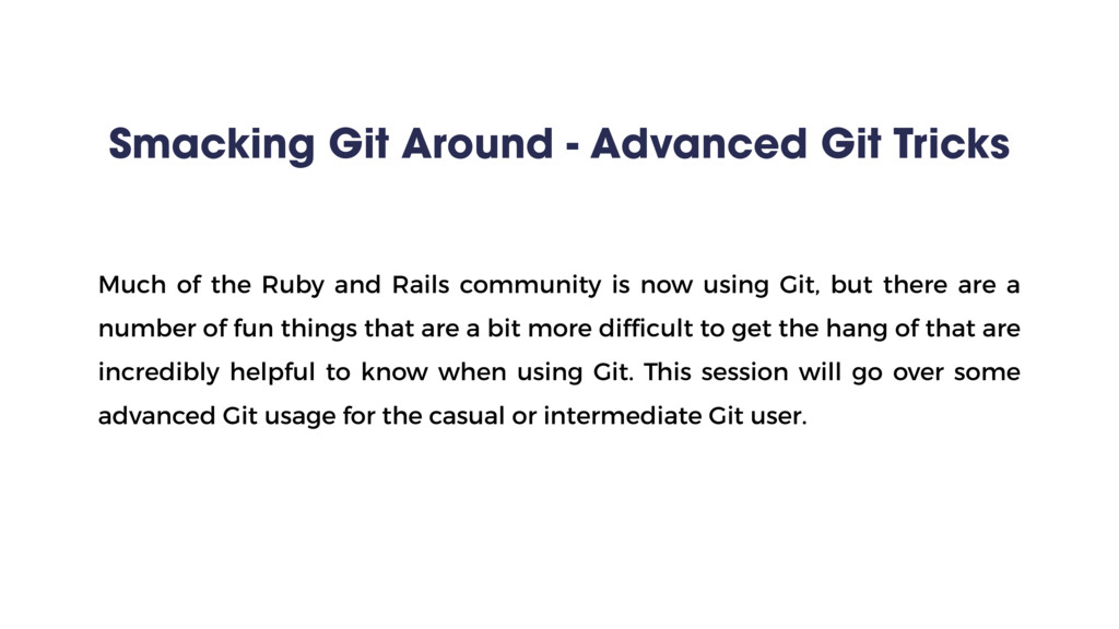 Smacking Git Around - Advanced Git Tricks Much ...