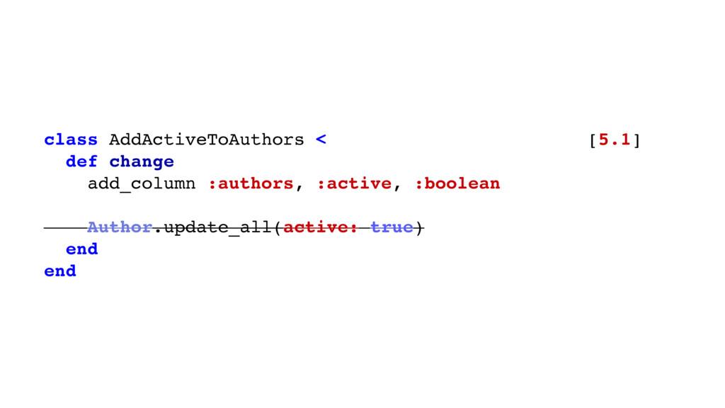 class AddActiveToAuthors < ActiveRecord::Migrat...