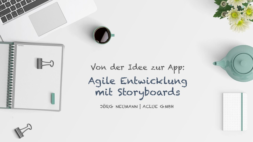 JÖRG NEUMANN | ACLUE GMBH Von der Idee zur App:...