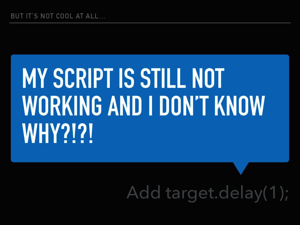MY SCRIPT IS STILL NOT WORKING AND I DON'T KNOW...