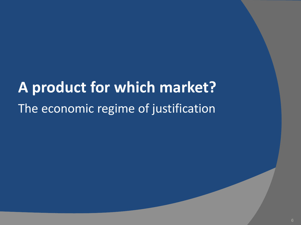 A product for which market? The economic regime...