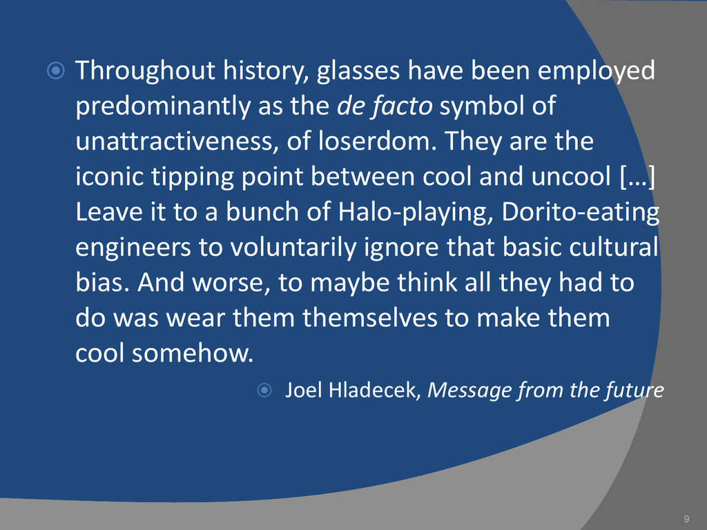  Throughout history, glasses have been employe...