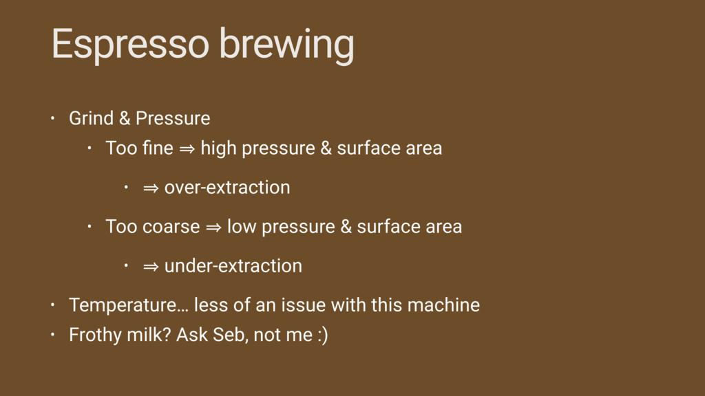 Espresso brewing • Grind & Pressure • Too fine 㱺...