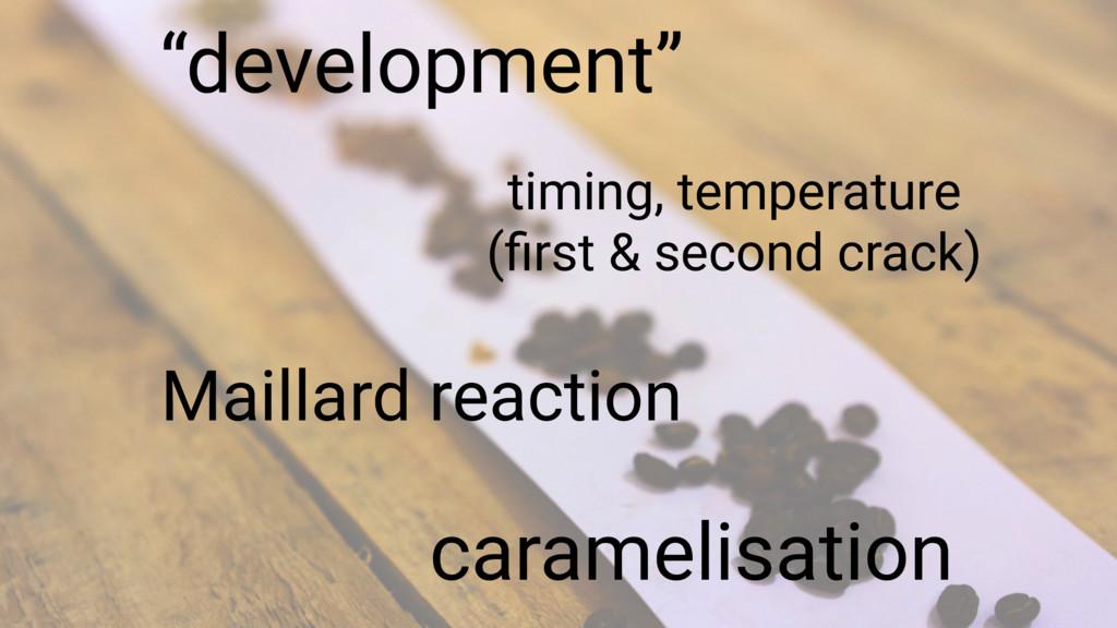 """development"" timing, temperature (first & secon..."