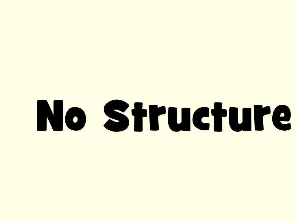 No Structure