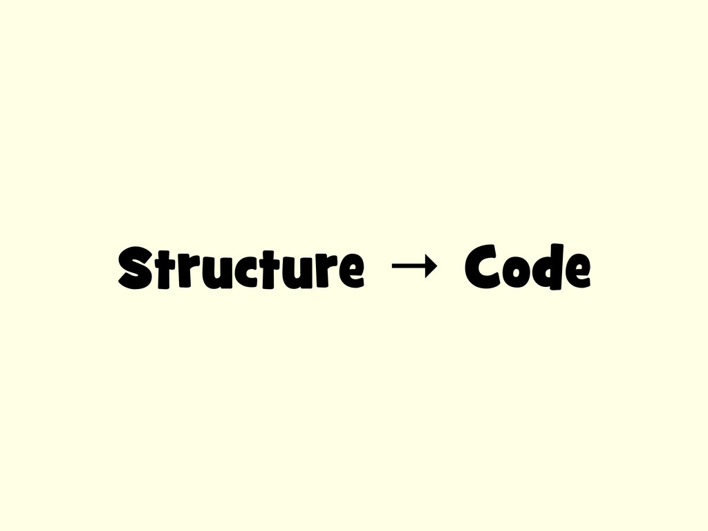 Structure → Code