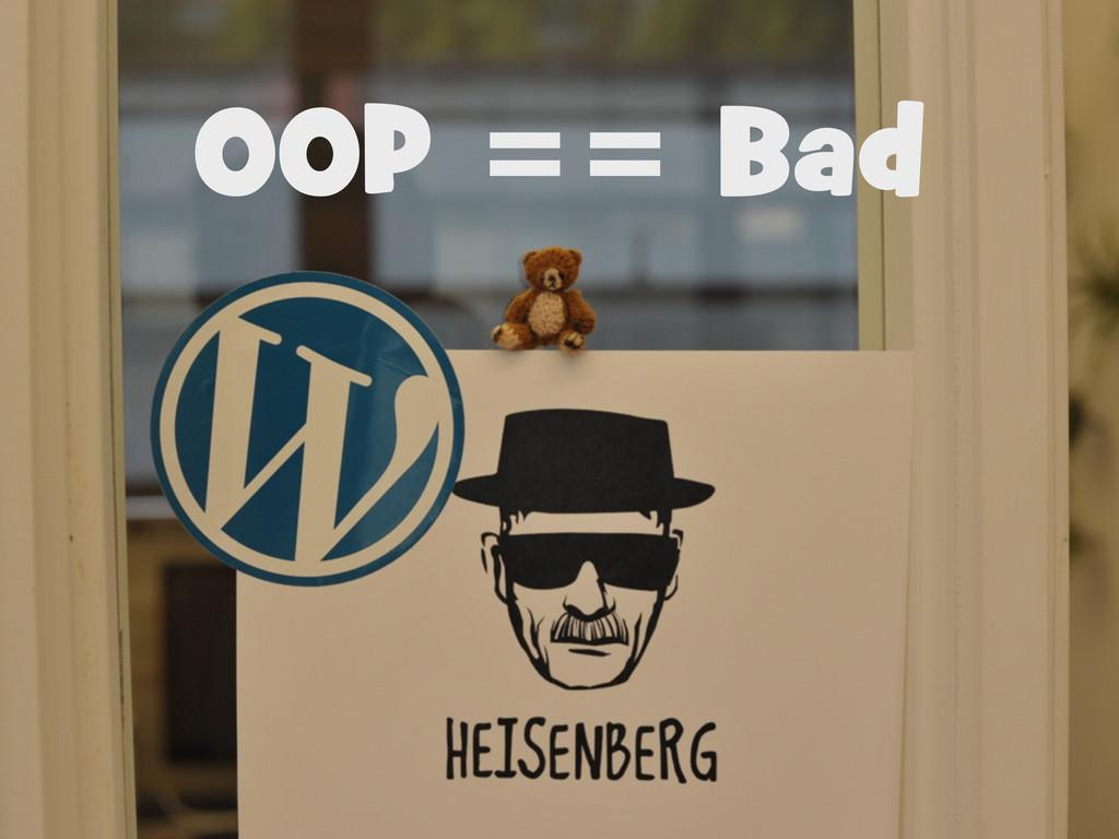 OOP == Bad