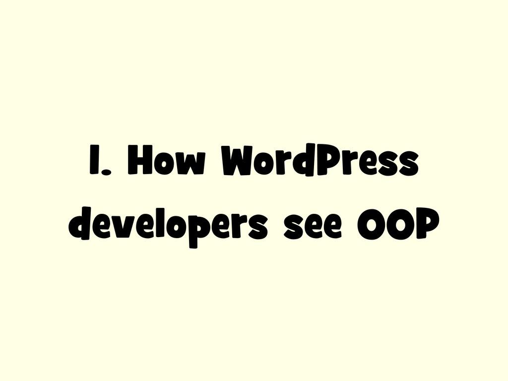 1. How WordPress developers see OOP