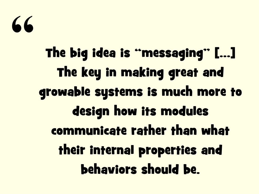 """The big idea is """"messaging"""" [...] The key in ma..."""